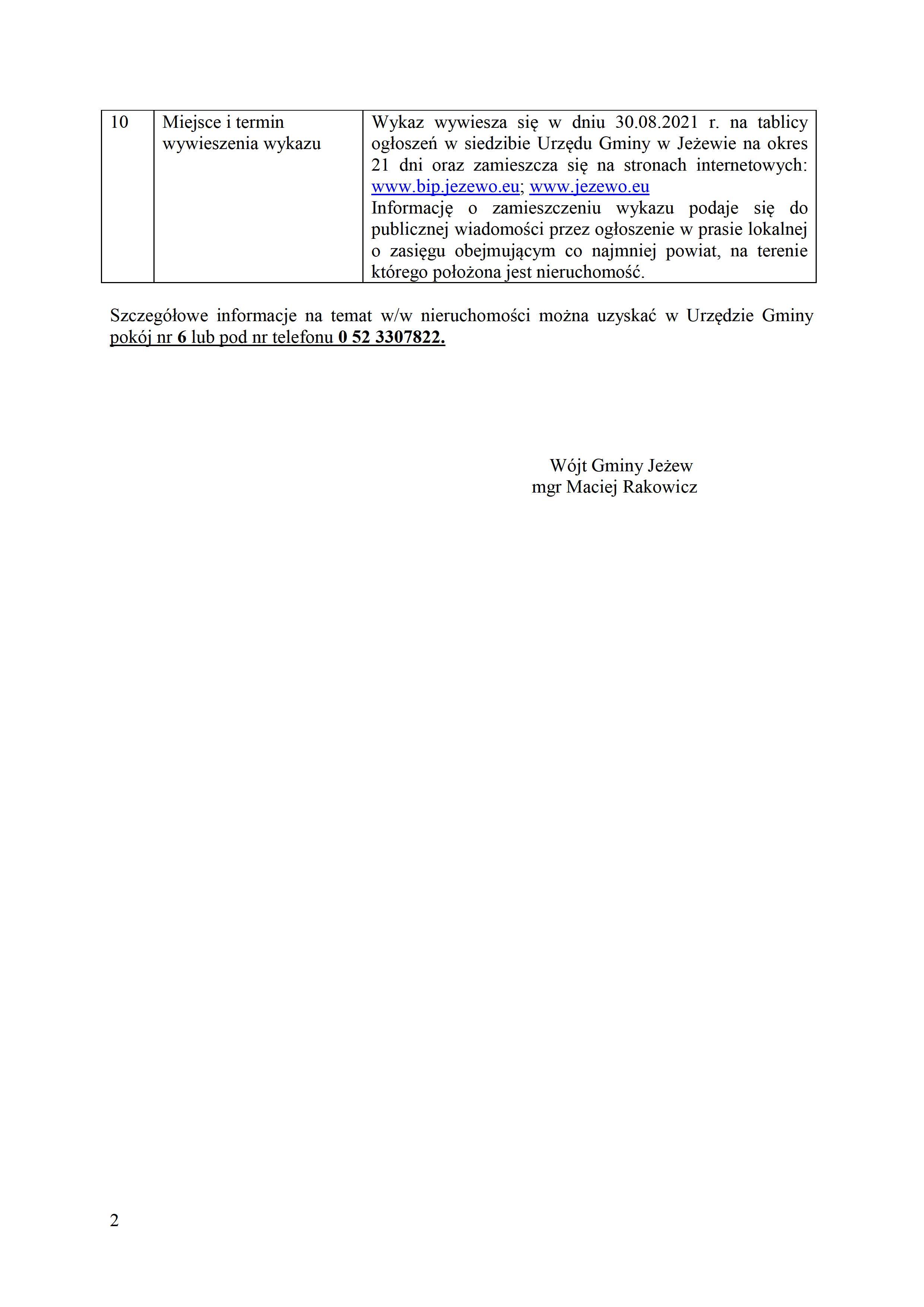 Działając na podstawie art. 35 ust. 1i 2 ustawy o gospodarce nieruchomościami (j.t. Dz.U.2020.1990 ze zm.) Wójt Gminy Jeżewo podaje do publicznej wiadomości, że zamierza sprzedać w drodze bezprzetargowej na poprawę warunków zagospodarowania nieruchomości przyległej następującą działkę nr 59/2, obręb Lipienki.
